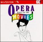 Opera Goes to the Movies - Various Artists