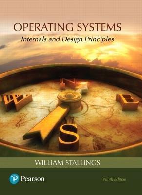 Operating Systems: Internals and Design Principles - Stallings, William, PH.D.