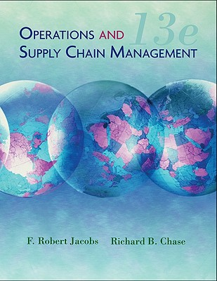 Operations and Supply Management - Jacobs, F Robert, and Chase, Richard B