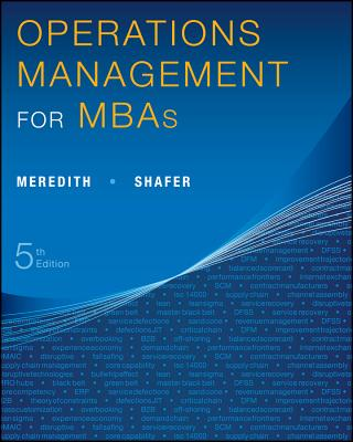Operations Management for MBAs - Meredith, Jack R, and Shafer, Scott M, PH.D.