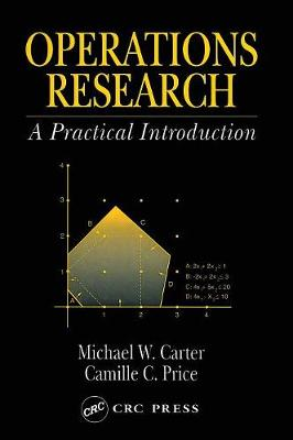 Operations Research: A Practical Introduction - Carter, Michael W, and Price, Camille C