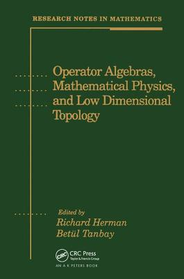 Operator Algebras, Mathematical Physics, and Low Dimensional Topology - Herman, Richard (Editor)