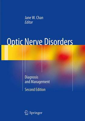 Optic Nerve Disorders: Diagnosis and Management - Chan, Jane W (Editor)