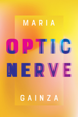 Optic Nerve - Gainza, Maria, and Bunstead, Thomas (Translated by)