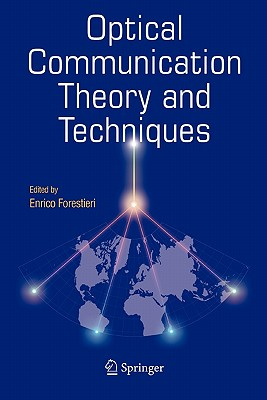 Optical Communication Theory and Techniques - Forestieri, Enrico (Editor)