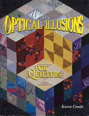 Optical Illusions for Quilters - Combs, Karen, and Mary Jo Kurten