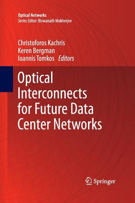 Optical Interconnects for Future Data Center Networks - Kachris, Christoforos (Editor)