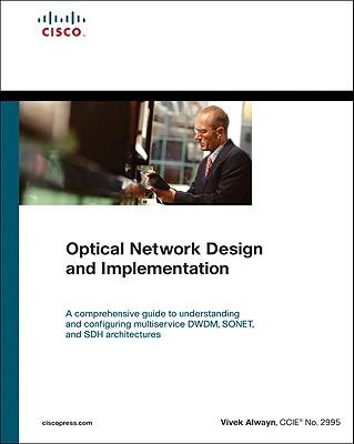 Optical Network Design and Implementation - Alwayn, Vivek