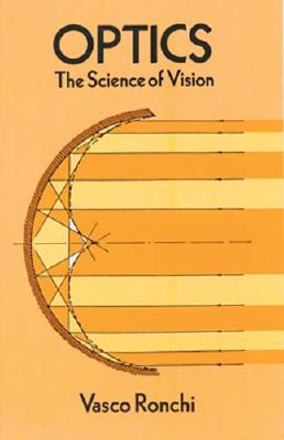 Optics: The Science of Vision - Ronchi, Vasco