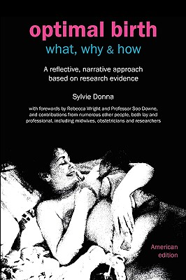 Optimal Birth: What, Why & How (American Edition, with Notes and References) - Donna, Sylvie