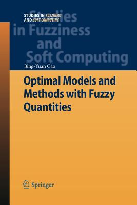 Optimal Models and Methods with Fuzzy Quantities - Cao, Bing-Yuan