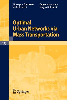 Optimal Urban Networks Via Mass Transportation - Buttazzo, Giuseppe