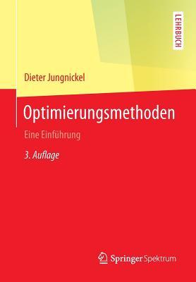Optimierungsmethoden: Eine Einfuhrung - Jungnickel, Dieter