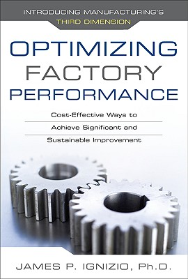 Optimizing Factory Performance: Cost-Effective Ways to Achieve Significant and Sustainable Improvement - Ignizio, James P
