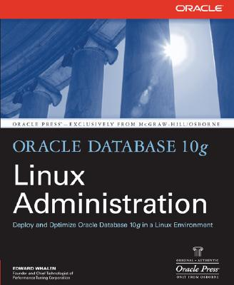 Oracle Database 10g Linux Administration - Whalen, Edward