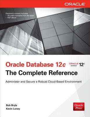 Oracle Database 12c the Complete Reference - Bryla, Bob, and Loney, Kevin