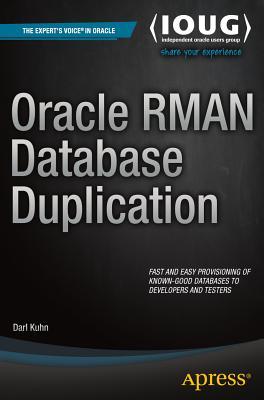 Oracle RMAN Database Duplication - Kuhn, Darl