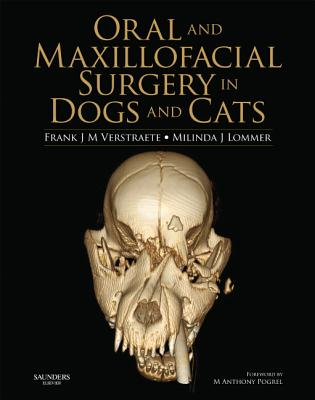 Oral and Maxillofacial Surgery in Dogs and Cats - Verstraete, Frank J M, and Lommer, Milinda J