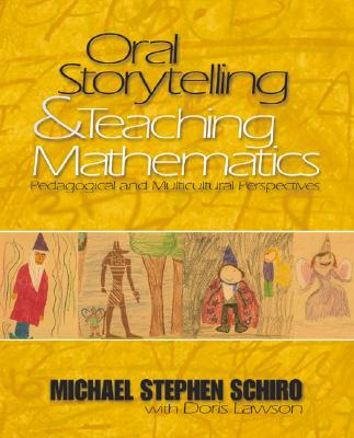 Oral Storytelling and Teaching Mathematics: Pedagogical and Multicultural Perspectives - Schiro, Michael Stephen