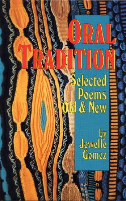 Oral Tradition: Selected Poems: Old and New - Gomez, Jewelle