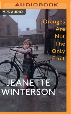 Oranges Are Not the Only Fruit - Winterson, Jeanette (Read by)