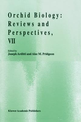 Orchid Biology: Reviews and Perspectives, VII - Arditti, J. (Editor), and Pridgeon, Alec M. (Editor)