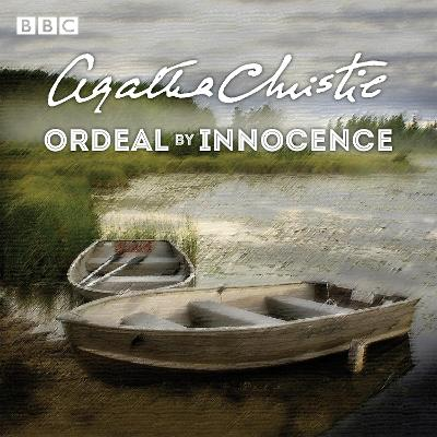 Ordeal by Innocence: A BBC Radio 4 full-cast dramatisation - Christie, Agatha, and Hughes, Arthur (Read by), and Full Cast (Read by)