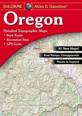 Oregon Atlas & Gazetteer - Delorme Mapping Company, and Rand McNally, and Delorme Publishing Company