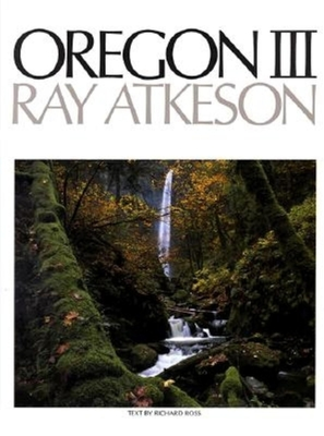 Oregon III - Ross, Richard, and Atkeson, Ray (Photographer)