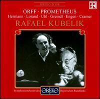 Orff: Prometheus - Colette Lorand (vocals); Erika Ruggeberg (vocals); Fritz Uhl (vocals); Heinz Cramer (vocals);...