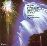 Organ Fireworks, Vol. 5 - Christopher Herrick (organ)
