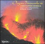 Organ Fireworks, Vol. 7 - Christopher Herrick (organ)