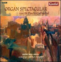 Organ Spectacular from St. Paul's Cathedral - Huw Williams (organ)
