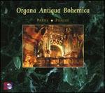 Organa Antiqua Bohemica: Prague