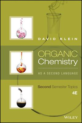 Organic Chemistry as a Second Language: Second Semester Topics - Klein, David R, Dr.