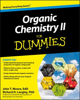 Organic Chemistry II for Dummies - Moore, John T, Ph.D., and Langley, Richard H