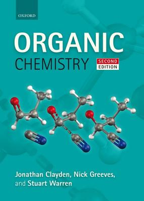 Organic Chemistry - Clayden, Jonathan, and Greeves, Nick, and Warren, Stuart