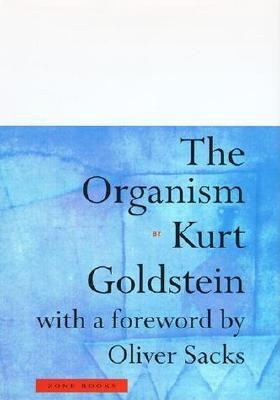 Organism - Goldstein, Kurt, and Sacks, Oliver W (Foreword by), and Lukic (Foreword by)
