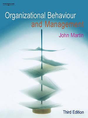 Organizational Behaviour and Management - Martin, John