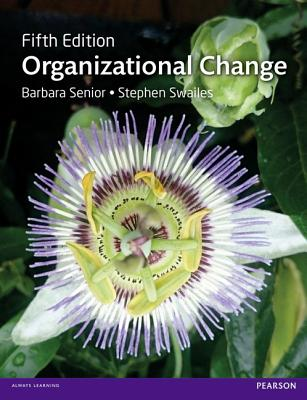 Organizational Change - Senior, Barbara, and Swailes, Stephen