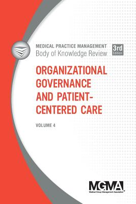 Organizational Governance and Patient-Centered Care - Mgma