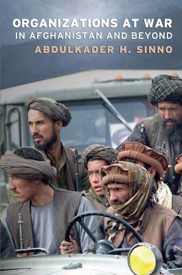 Organizations at War in Afghanistan and Beyond - Sinno, Abdulkader H