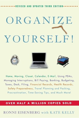 Organize Yourself! - Eisenberg, Ronni, and Kelly, Kate