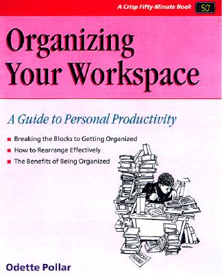 Organizing Your Work Space (Revised) - Pollar, Odette, and Pallor, Odette, and Woodbury, Debbie (Editor)