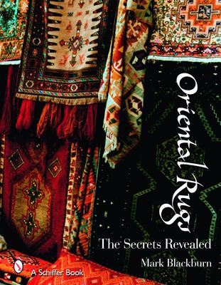 Oriental Rugs: The Secrets Revealed - Blackburn, Mark