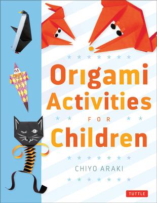 Origami Activities for Children - Araki, Chiyo