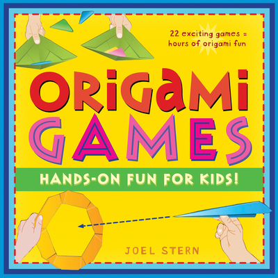 Origami Games: Hands-On Fun for Kids! book by Joel Stern ... - photo#36