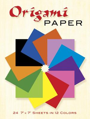 Origami Paper: 24 7 X 7 Sheets in 12 Colors - Dover Publications Inc (Creator), and Origami