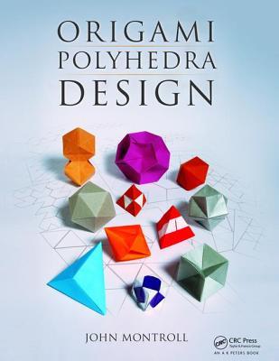Origami Polyhedra Design - Montroll, John