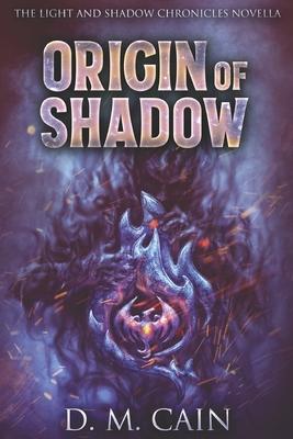 Origin Of Shadow: Large Print Edition - Cain, DM